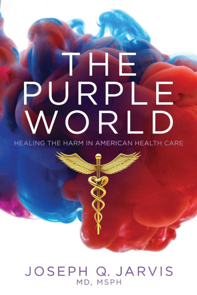 The Purple World: Healing the Harm in American Health Care Cover