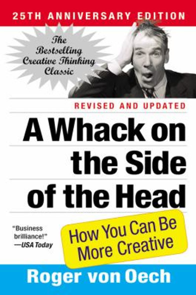 A Whack on the Side of the Head: How You Can Be More Creative Cover