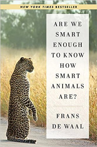 Are We Smart Enough to Know How Smart Animals Are? Cover