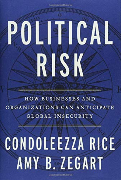 Political Risk: How Businesses and Organizations Can Anticipate Global Insecurity Cover