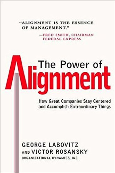 The Power of Alignment: How Great Companies Stay Centered and Accomplish Extraordinary Things (1ST ed.) Cover