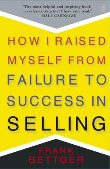 How I Raised Myself from Failure to Success in Selling Cover