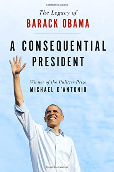 A Consequential President: The Legacy of Barack Obama Cover
