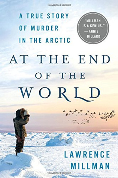 At the End of the World: A True Story of Murder in the Arctic Cover