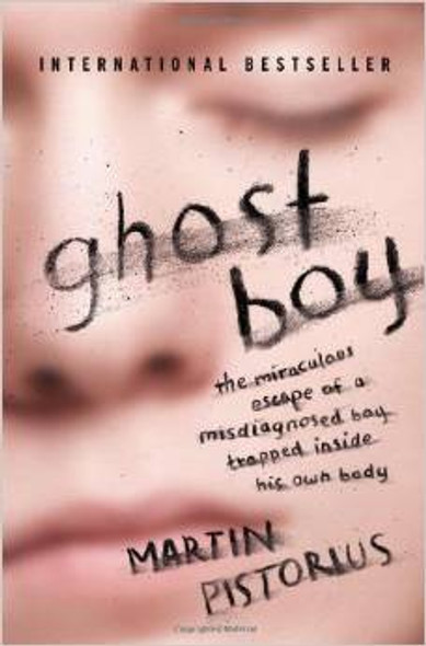 Ghost Boy: The Miraculous Escape of a Misdiagnosed Boy Trapped Inside His Own Body Cover