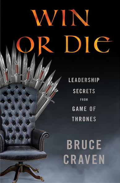 Win or Die: Leadership Secrets from Game of Thrones Cover