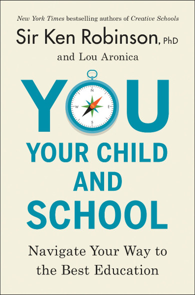 You, Your Child, and School: Navigate Your Way to the Best Education Cover