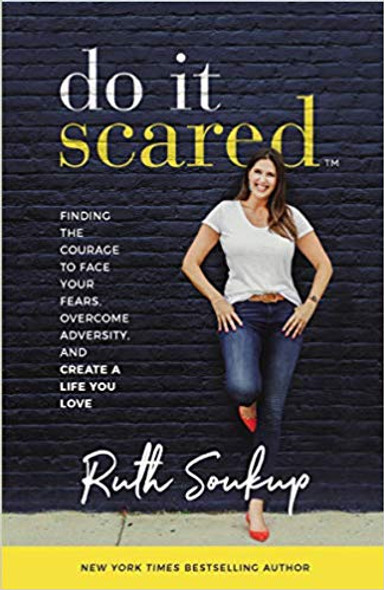 Do It Scared: Finding the Courage to Face Your Fears, Overcome Adversity, and Create a Life You Love Cover