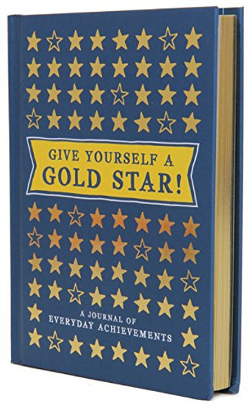 Give Yourself a Gold Star!: A Journal of Everyday Achievements Cover