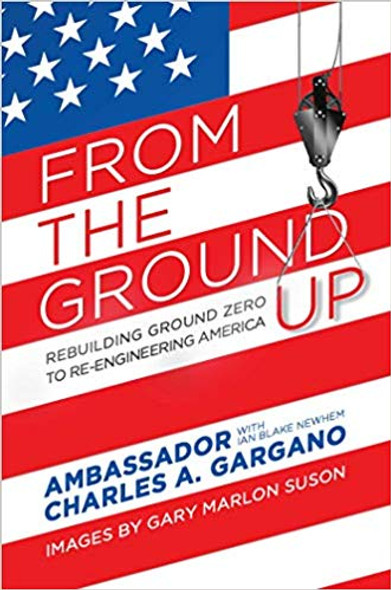 From the Ground Up: Rebuilding Ground Zero to Re-Engineering America Cover