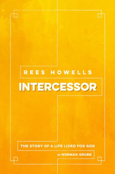 Rees Howells: Intercessor Cover