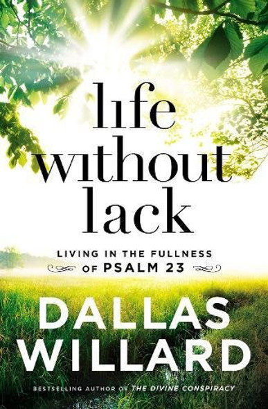 Life Without Lack: Living in the Fullness of Psalm 23 Cover