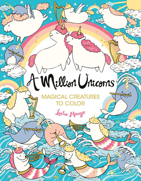 A Million Unicorns: Magical Creatures to Color (Million Creatures to Color #6) Cover