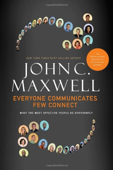 Everyone Communicates, Few Connect: What the Most Effective People Do Differently Cover