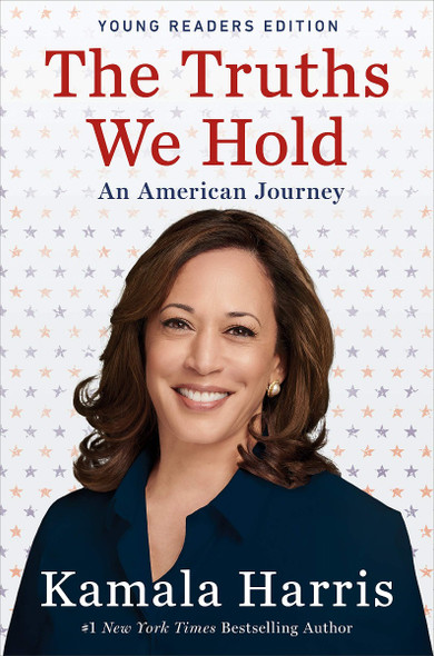 The Truths We Hold: An American Journey (Young Readers Edition) Cover