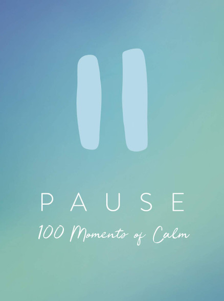 Pause: 100 Moments of Calm Cover