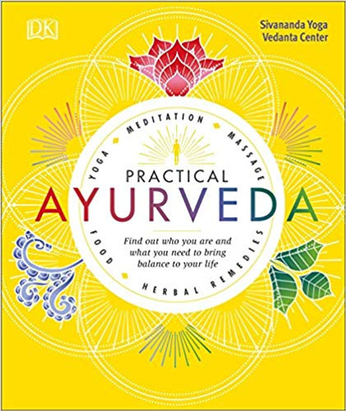 Practical Ayurveda: Find Out Who You Are and What You Need to Bring Balance to Your Life Cover