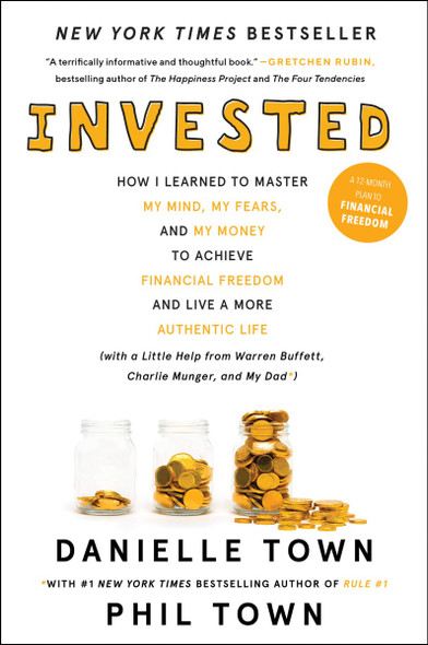 Invested: How I Learned to Master My Mind, My Fears, and My Money to Achieve Financial Freedom and Live a More Authentic Life (with a Little Help from Warren Buffett, Charlie Munger, and My Dad) Cover