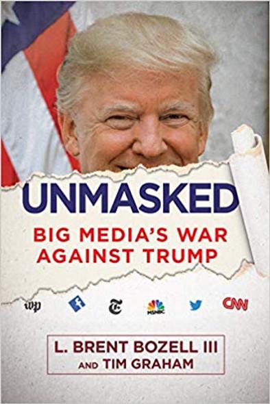 Unmasked: Big Media's War Against Trump Cover