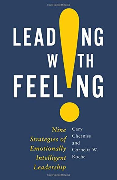Leading with Feeling: Nine Strategies of Emotionally Intelligent Leadership Cover