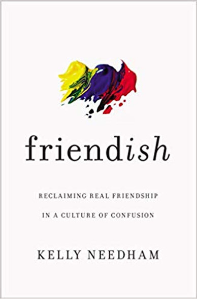 Friend-Ish: Reclaiming Real Friendship in a Culture of Confusion Cover