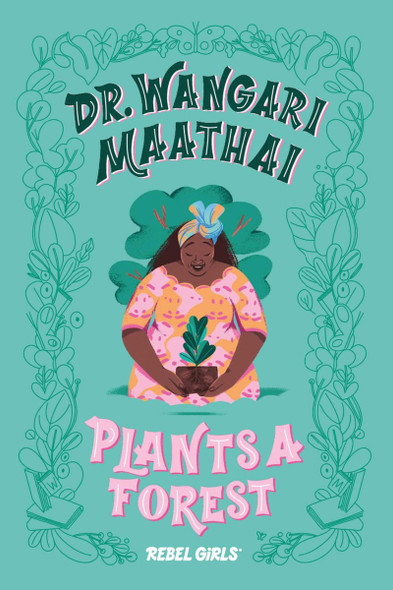 Dr. Wangari Maathai Plants a Forest (A Good Night Stories for Rebel Girls Chapter Book) Cover