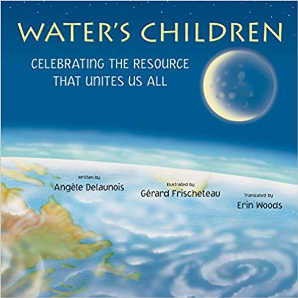 Water's Children: Celebrating the Resource That Unites Us All Cover