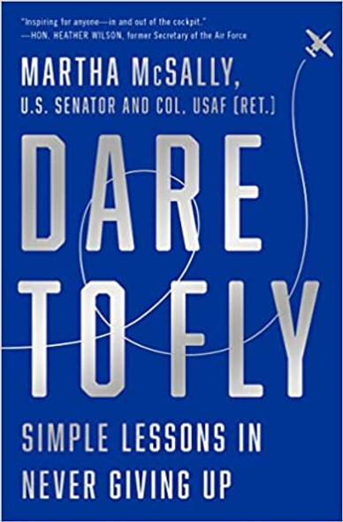 Dare to Fly: Simple Lessons in Never Giving Up Cover