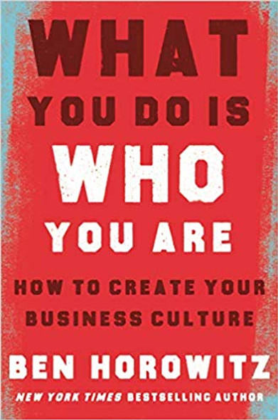 What You Do Is Who You Are: How to Create Your Business Culture Cover