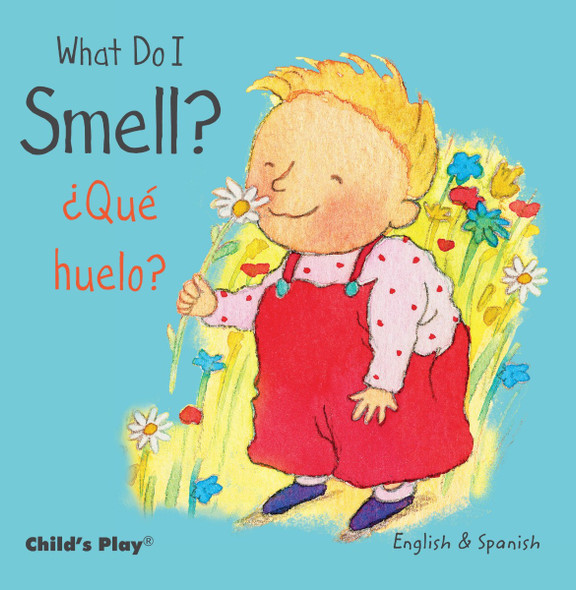 What Do I Smell? / ÀquŽ Huelo? (Child's Play - Bilingual Titles) Cover