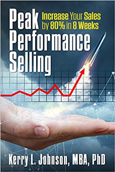 Peak Performance Selling: How to Increase Your Sales by 80% in 8 Weeks Cover
