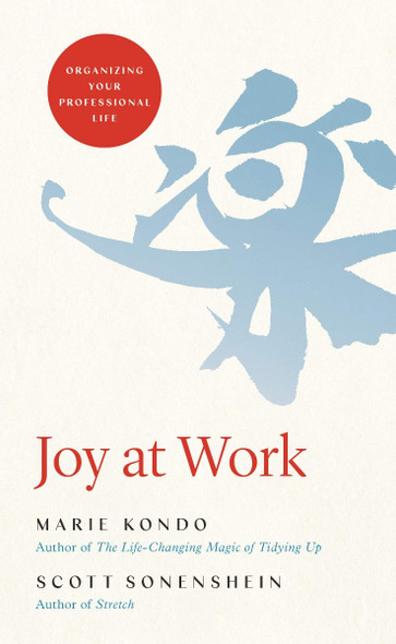 Joy at Work: Organizing Your Professional Life Cover