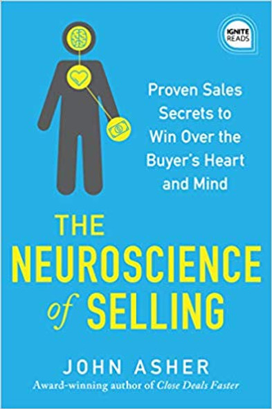 The Neuroscience of Selling: Proven Sales Secrets to Win Over the Buyer's Heart and Mind ( Ignite Reads #0 ) Cover