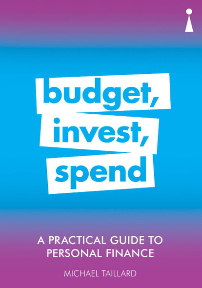 A Practical Guide to Personal Finance: Budget, Invest, Spend Cover