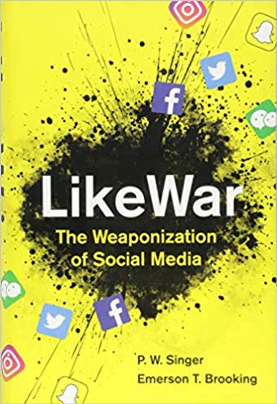 LikeWar: The Weaponization of Social Media Cover