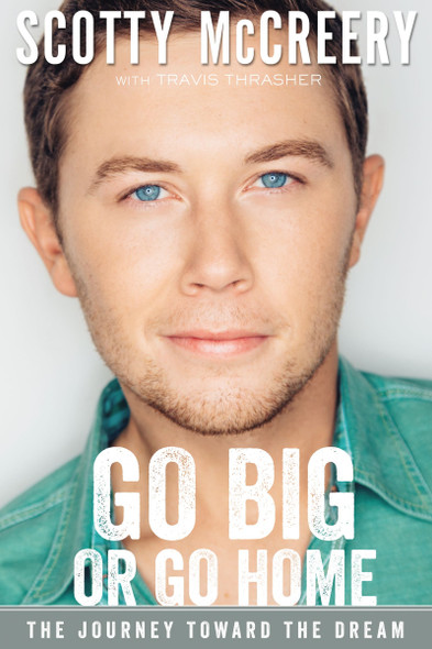 Go Big or Go Home: The Journey Toward the Dream Cover