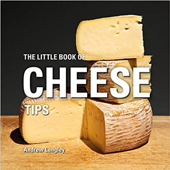 The Little Book of Cheese Tips ( Little Books of Tips ) Cover