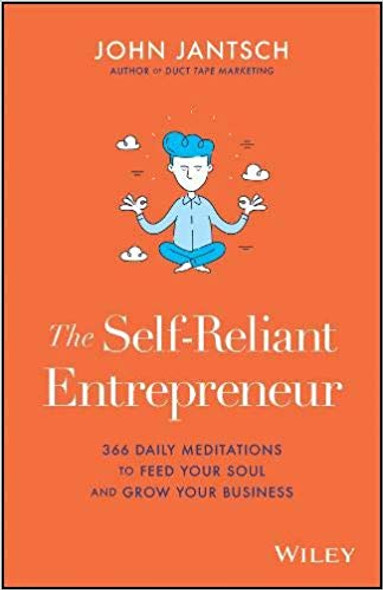 The Self-Reliant Entrepreneur: 366 Daily Meditations to Feed Your Soul and Grow Your Business Cover