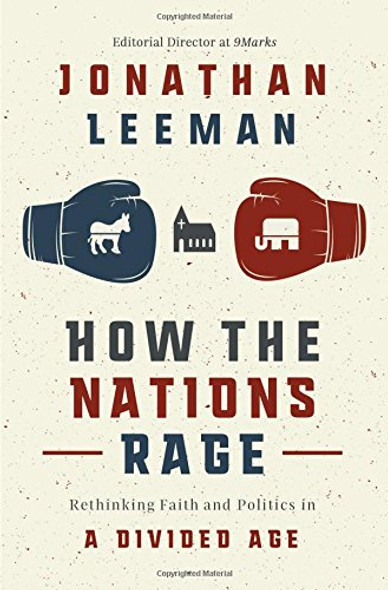 How the Nations Rage: Rethinking Faith and Politics in a Divided Age Cover