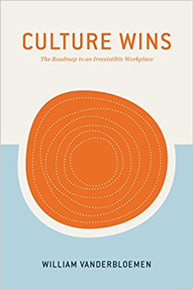 Culture Wins: The Roadmap to an Irresistible Workplace Cover