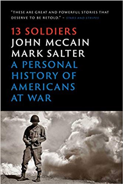 Thirteen Soldiers: A Personal History of Americans at War Cover