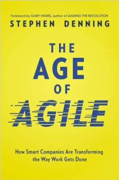 The Age of Agile: How Smart Companies Are Transforming the Way Work Gets Done Cover