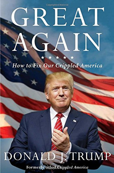 Great Again: How to Fix Our Crippled America Cover