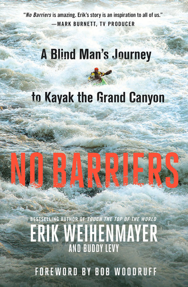 No Barriers: A Blind Man's Journey to Kayak the Grand Canyon Cover
