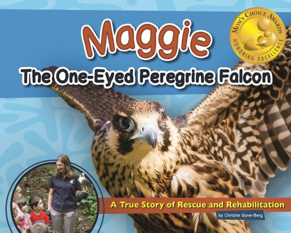 Maggie the One-Eyed Peregrine Falcon: A True Story of Rescue and Rehabilitation Cover