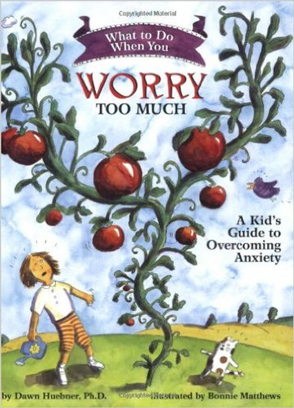 What to Do When You Worry Too Much: A Kid's Guide to Overcoming Anxiety Cover