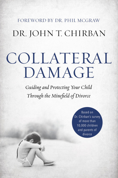 Collateral Damage: Guiding and Protecting Your Child Through the Minefield of Divorce Cover