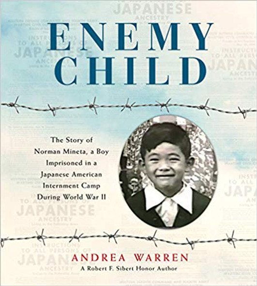 Enemy Child: The Story of Norman Mineta, a Boy Imprisoned in a Japanese American Internment Camp During World War II Cover
