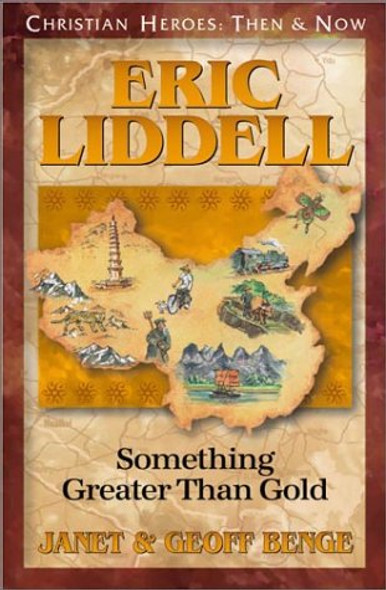 Eric Liddell: Something Greater Than Gold ( Christian Heroes: Then & Now ) Cover