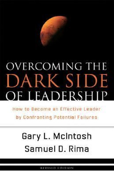 Overcoming the Dark Side of Leadership: How to Become an Effective Leader by Confronting Potential Failures Cover